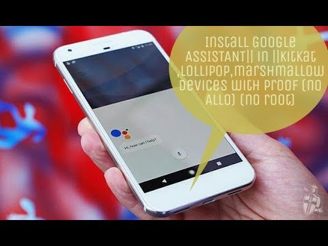  no root   no Allo  with proof×in lollipop   install Google Assistant in any android 100%real