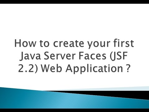 How to create your first Java Server Faces (JSF) Framework Web Application ?