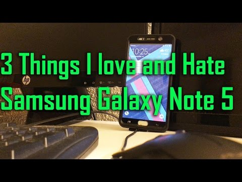 Samsung Galaxy Note 5: 3 Things that i Love and and Hate