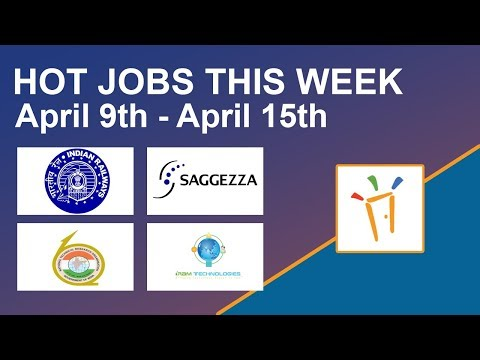 Freshersworld Hot Jobs Of The Week-(Apr 9th–Apr 15th) – NTRO, Indian railway, Saggezza, IRam Tech