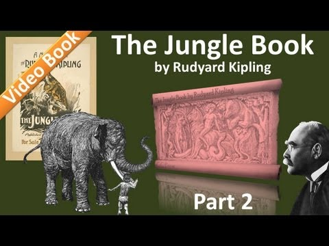 Part 2 - The Jungle Book Audiobook by Rudyard Kipling (Chs 4-7)