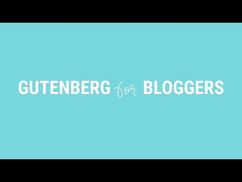 Gutenberg for Bloggers - Introduction