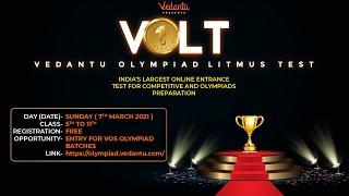 VOS Presents the VOLT - VEDANTU OLYMPIAD LITMUS TEST For VEDANTU'S ELITE COURSES |REGISTER NOW FREE!