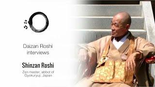 Interview with Shinzan Roshi, Zen master and abbot of Gyukuryuji, Japan