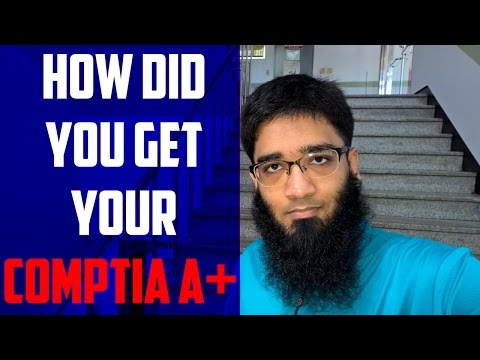 How Did You Get Your Comptia A+ Certificate ?