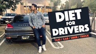 DIET For DRIVERS - Taxi / Cab / Uber / Truck Drivers  |  (Diet by Guru Mann)