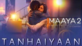 Tanhaiyaan Hai - Full Song |Asees Kaur | love song 2018 | Maaya 2 | VB On The Web | Web Series