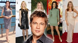 Brad Pitt Girlfriend's [1984 - Till Now ]