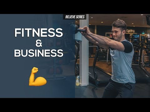 HOW FITNESS HAS IMPROVED MY BUSINESS MINDSET