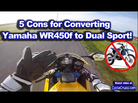 Top 5 Cons For Converting Yamaha WR450f Street Legal Dual Sport SuperMoto