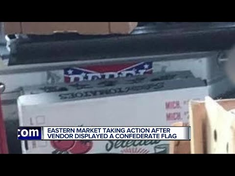 Eastern Market taking action after vendor displayed a Confederate Flag