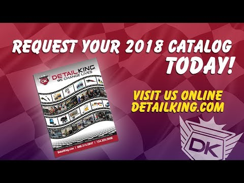 GET YOUR FREE 2018 DETAIL KING CATALOG TODAY