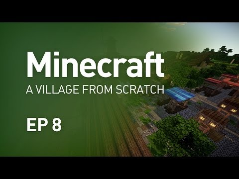 Minecraft - Building a Village from Scratch (EP 8)