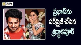 Prabhas Gets a Sweet Surprise from Shraddha Kapoor || Sahoo || Prabhas  - Filmyfocus.com
