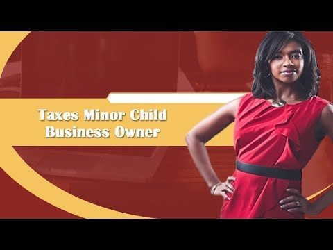 Taxes Minor Child Business Owner