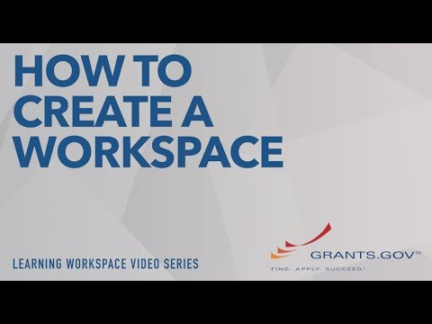 Learning Workspace: How to Create a Grants.gov Workspace