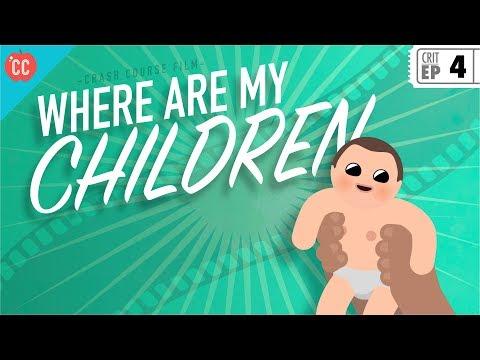 Where Are My Children: Crash Course Film Criticism #4