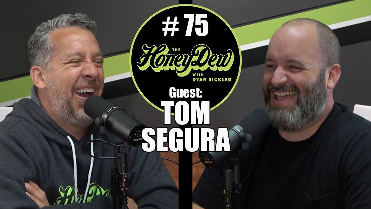 HoneyDew Podcast #75 | Tom Segura