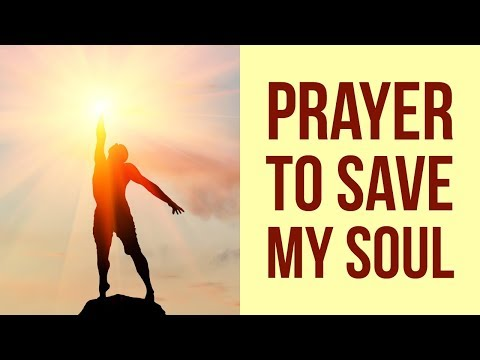 PRAYER TO SAVE MY SOUL AND MY LIFE (SALVATION PRAYER) 💡💡 ✅