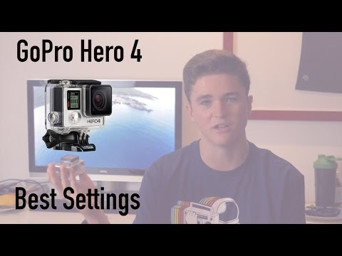 GoPro Hero 4 Best Settings: GoPro Tutorial