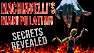 How Manipulators Always Outsmart You - Machiavelli