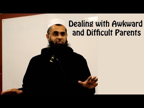 Dealing with Awkward and Difficult Parents | Mufti Abdur-Rahman ibn Yusuf