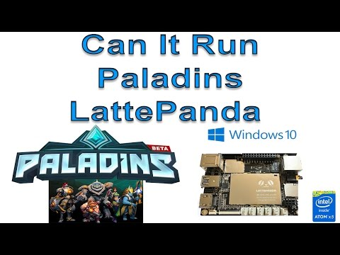 LattePanda Can It Run Paladins ?  Windows 10 Single Board Computer