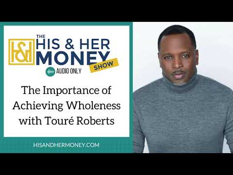 The Importance of Achieving Wholeness with Touré Roberts