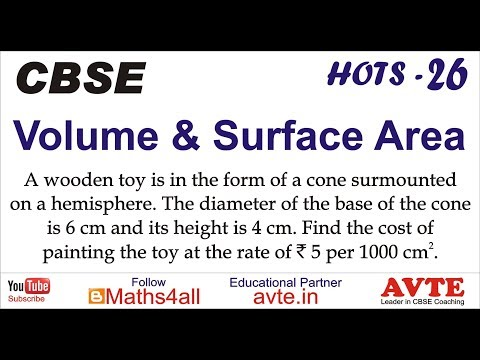 A wooden toy is in the form of a cone surmounted on a hemisphere. The ... Volume Surface Area 26