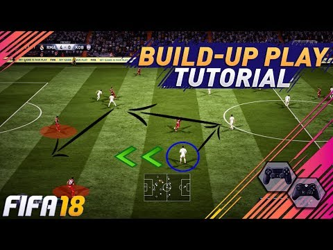 FIFA 18 ATTACKING TECHNIQUES TUTORIAL - HOW TO BUILD UP YOUR ATTACKS & SCORE GOALS  - TIPS & TRICKS