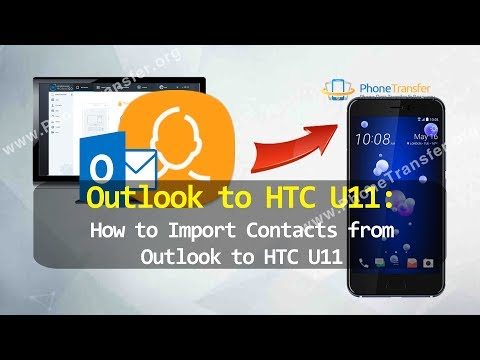 Outlook to HTC U11 - How to Import Contacts from Outlook to HTC U11