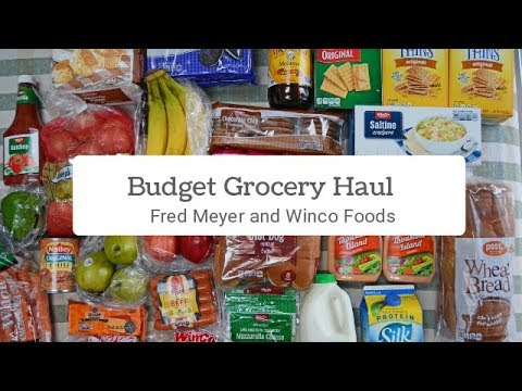 Budget Grocery Haul, Fred Meyer and Winco