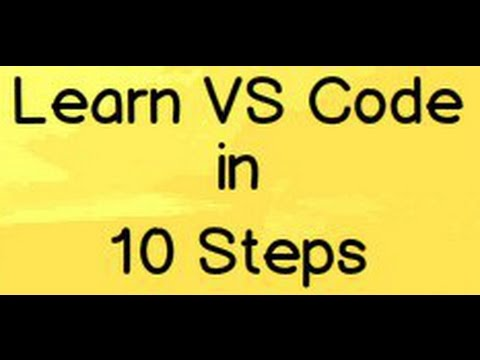 Learn (VS Code) Visual Studio code in 10 steps for beginners