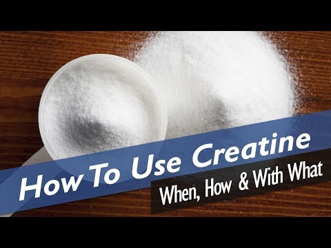How To Use Creatine: When, How Much & With What
