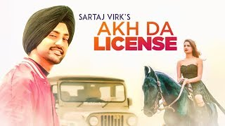 Akh Da License (Full Song) | Sartaj Virk | Tru Makers | Deep Jandu | Latest Punjabi Songs 2017