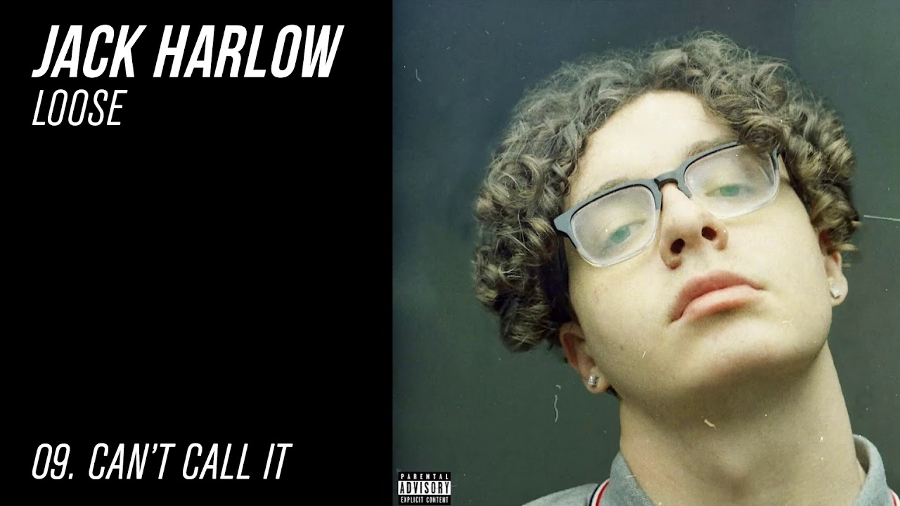 Jack Harlow - CAN'T CALL IT