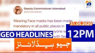 Geo Headlines 12 PM | 31st May 2020