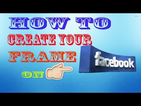 How to create a facebook frame