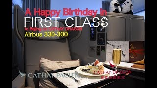 A Happy Birthday in First Class on Cathay Pacific's sister airline, Cathay Dragon