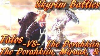 Skyrim Battles - The Dark Dovahkiin, Miraak, & The Dovahkiin vs Talos [Legendary Settings]