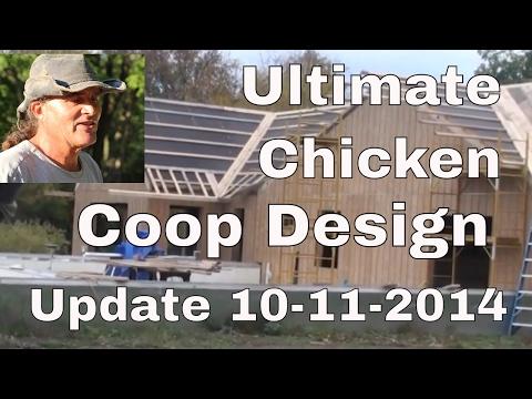 Ultimate Chicken Coop Update 10-11-2014