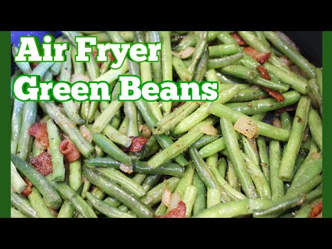 Air Fryer Green Beans w/ Bacon, Onion & Garlic Using the DeLonghi Multifry (123)