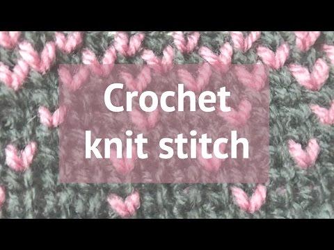HOW TO CROCHET THE KNIT STITCH (OR WAISTCOAT STITCH)