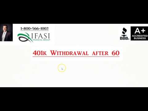 How to Withdraw from 401k after age 60 - How to Withdraw from 401ks after Age 60