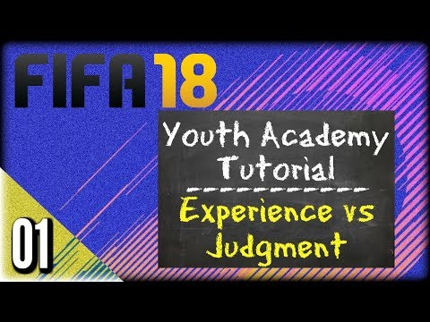 FIFA 18 Youth Academy Tutorial - Experience vs Judgment - 01