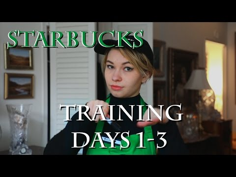 STARBUCKS TRAINING Days 1-3 WHAT TO EXPECT