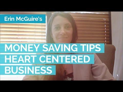 Money Saving Tips on Starting, or Having a Heart Centered Business