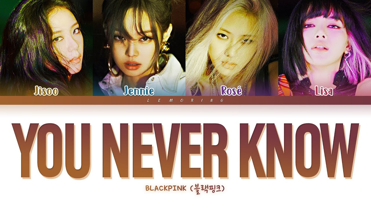 You Never Know - BLACKPINK