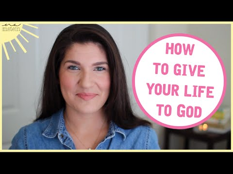 How to Give Your Life to God