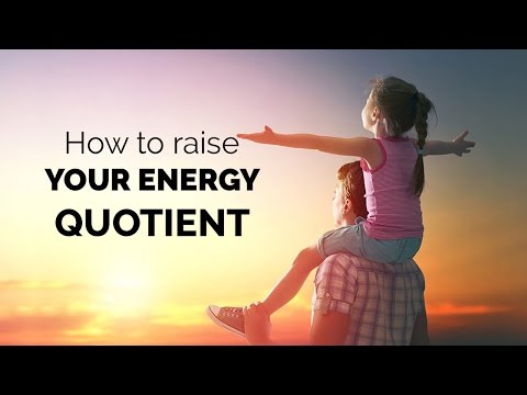 How to raise your energy quotient   Spiritual awakening   Enlightenment